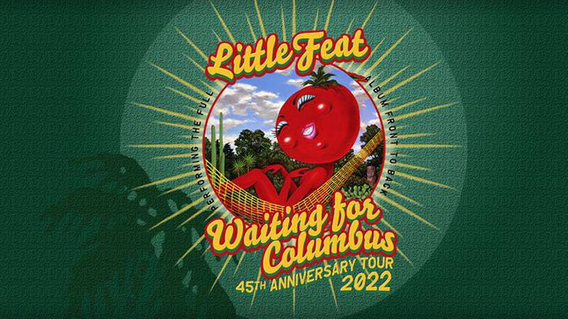 Little Feat will play at Dominion Energy Center April 19 playing 'Waiting for Columbus' in its...