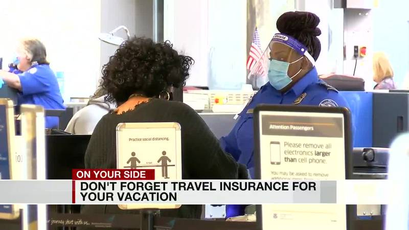 Don't forget travel insurance for your vacation