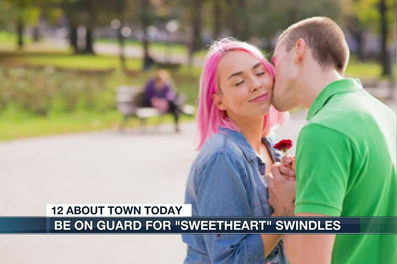 Be on guard for 'Sweetheart' swindles